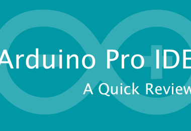 Arduino Pro IDE- A Quick Review