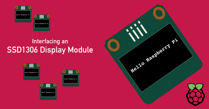 Interfacing An SSD1306 Display Module To A Raspberry Pi - Woolsey