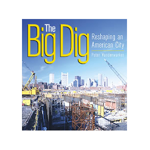 The Big Dig: Reshaping an American City jacket