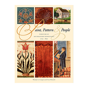 Paint, Pattern, & People: Furniture of Southeastern Pennsylvania 1725–1850 jacket