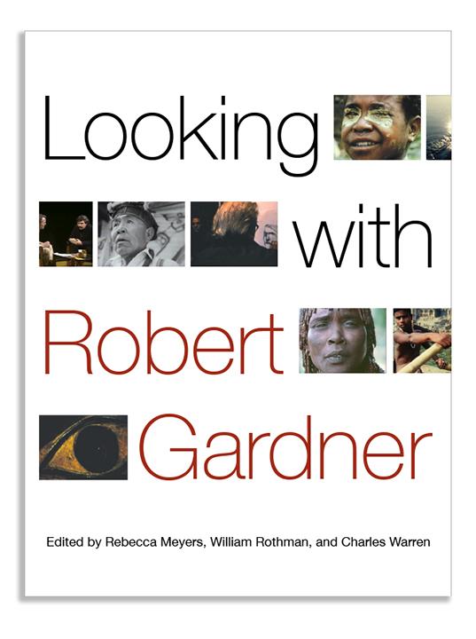 Looking with Robert Gardner cover