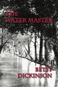 The Water Master, by Betsy Dickinson