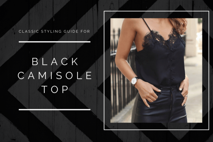Classic styling guide for black camisole top