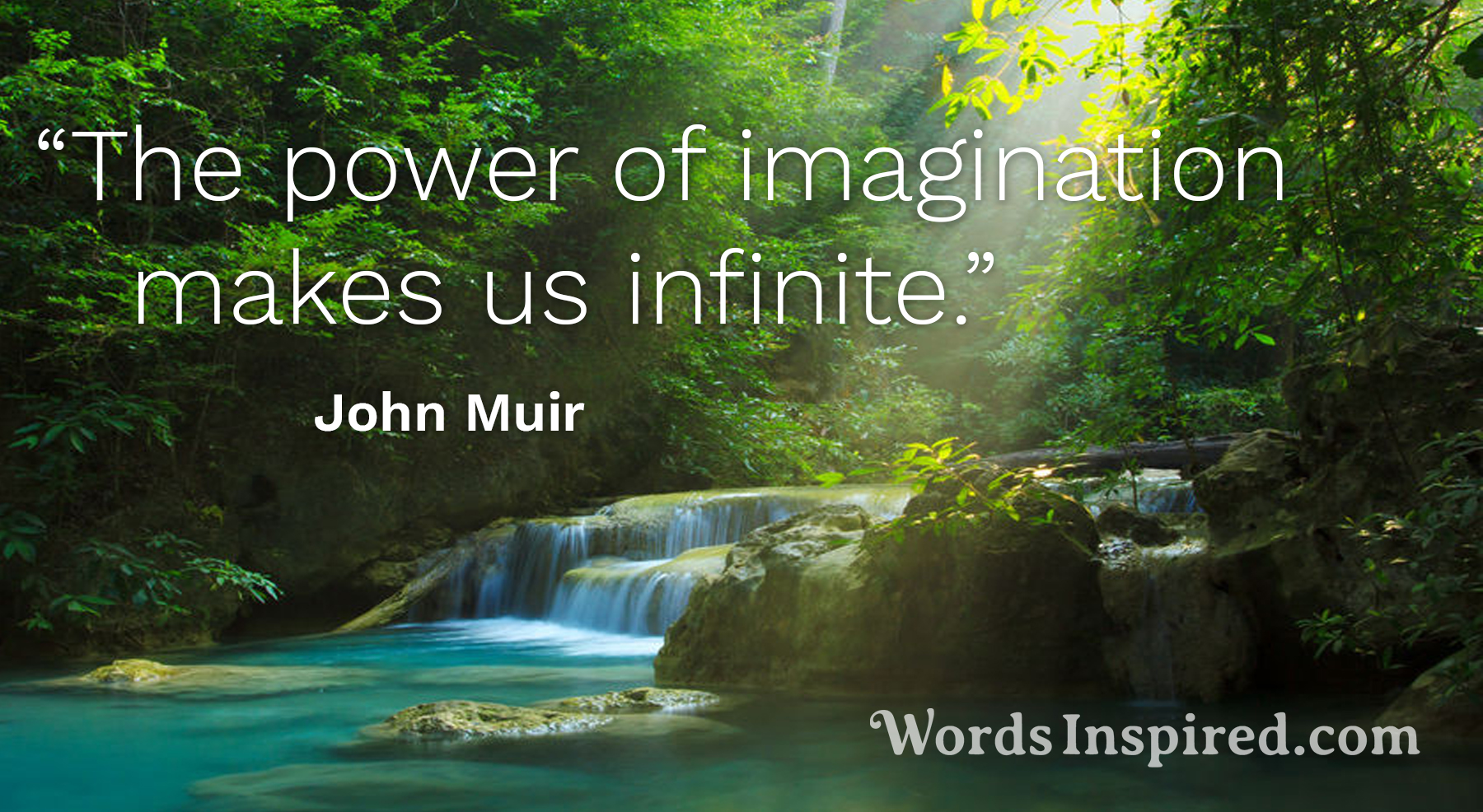 John Muir Quote From Wordsinspired The Power Of Imagination
