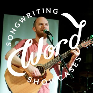 Word Songwriting Showcases - Presenting Tasmanian Christian Songwriters