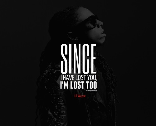 lil wayne quotes sayings sad i have lost you - Lil Wayne Quotes