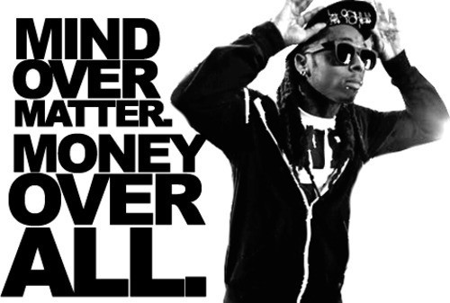 lil wayne quotes sayings money over all - Lil Wayne Quotes