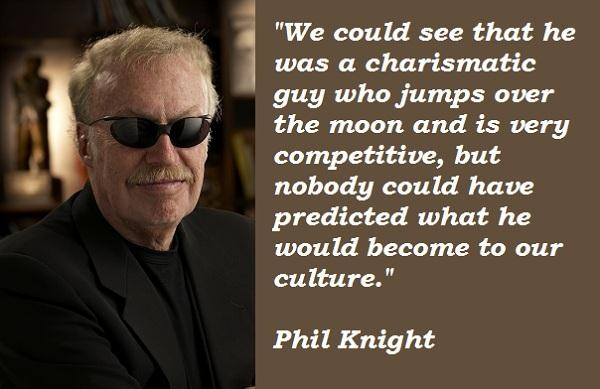Phil Knight Famous Quotes 5 Collection Of Inspiring