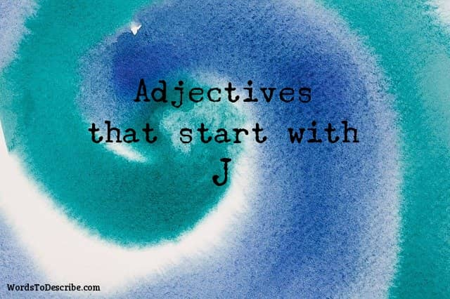 adjectives that begin with J
