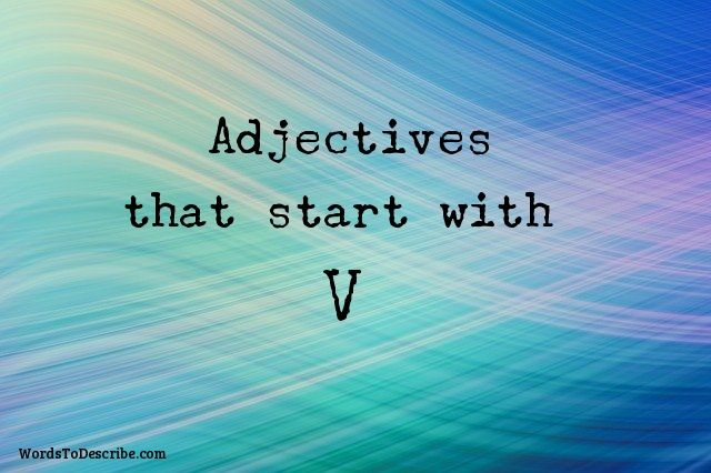 adjectives that begin with v