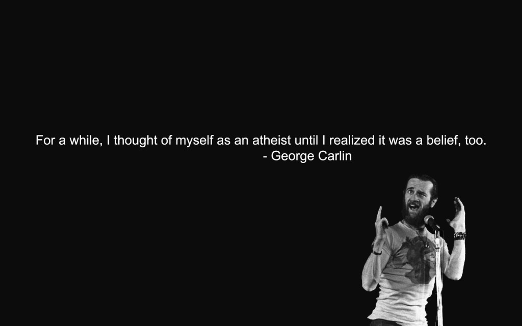 Famous Atheist Quotes by George Carlin