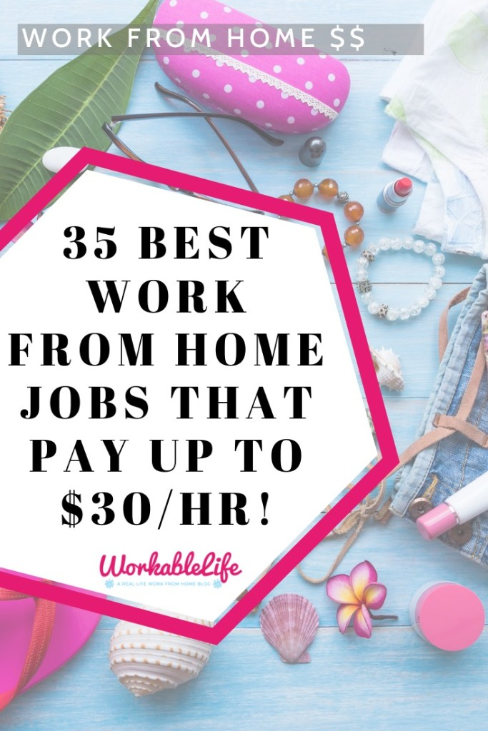 35 Best Work From Home Jobs That Pay Up To 30 Hr
