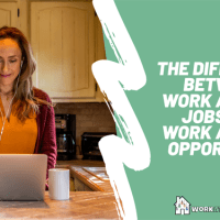 The Difference Between Work at Home Jobs and Work at Home Opportunities