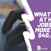 What Work at Home Jobs Pay More Than $40,000?