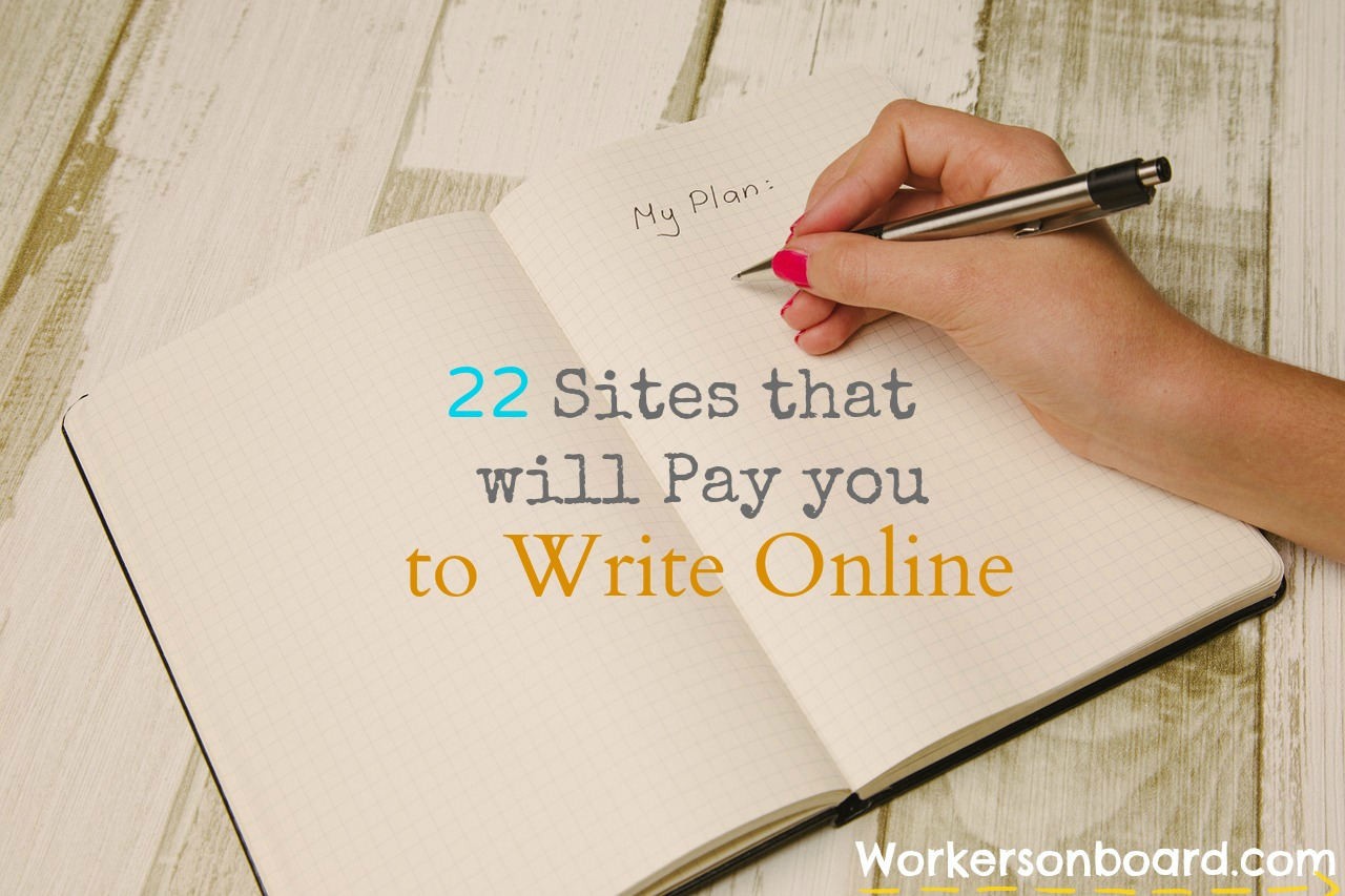 22 Sites That Will Pay You To Write Online Workersonboard