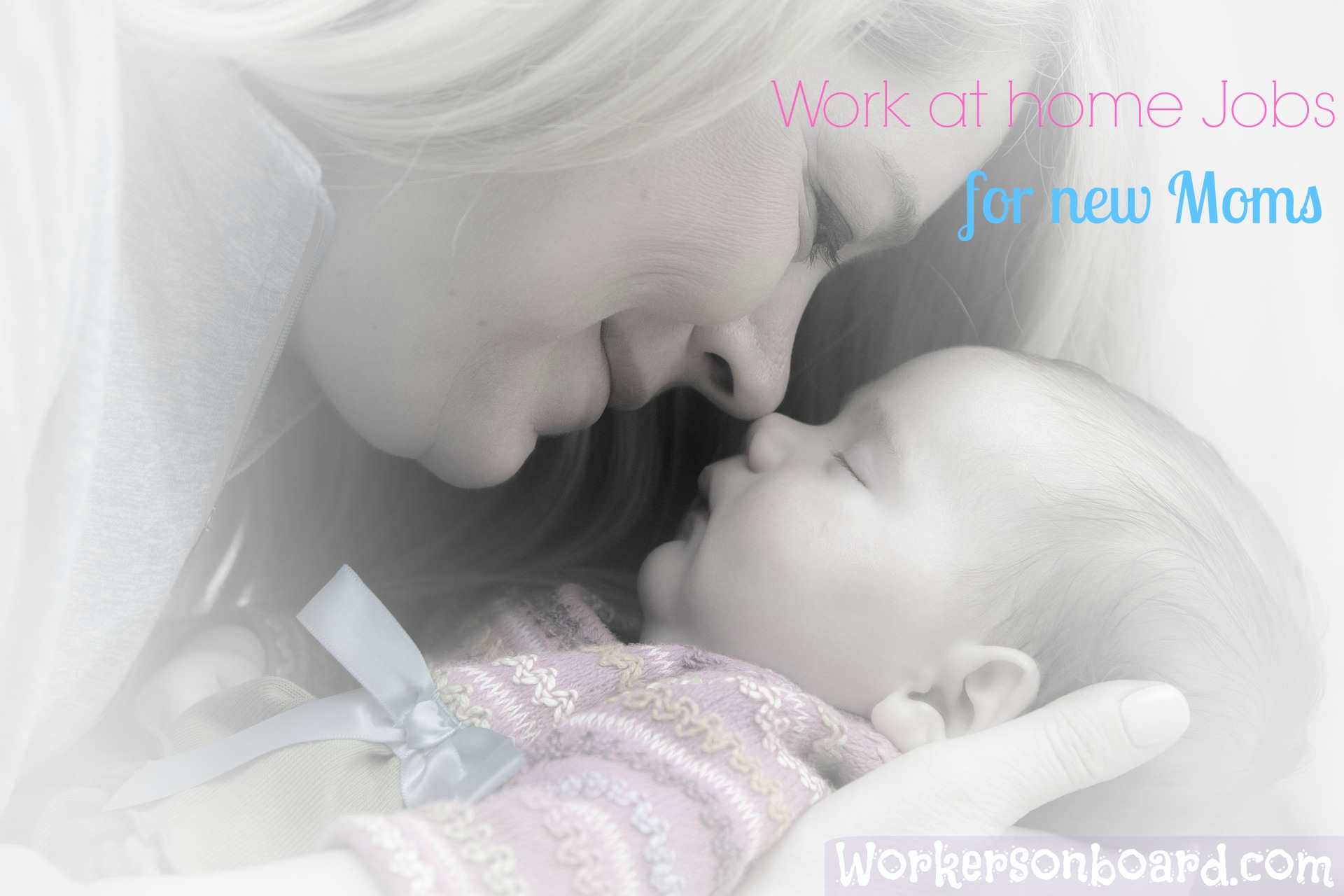 Work at home Jobs for New Moms Workersonboard