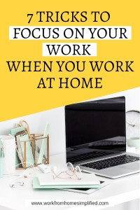 Tricks to Focus on Your Work When You Work At Home