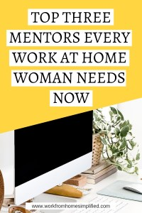 The 3 Virtual Mentors Every Work at Home Woman Needs Now!