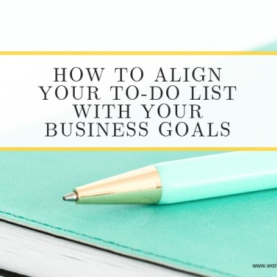 Align Your To-Do List With Your Business Goals