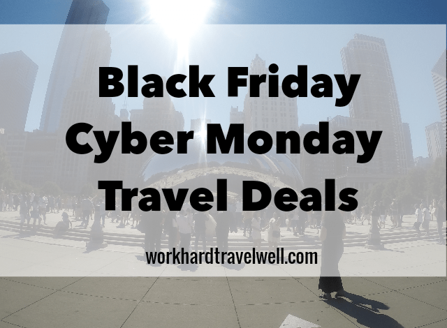 GREAT TRAVEL DEALS FOR BLACK FRIDAY, CYBER MONDAY & BEYOND
