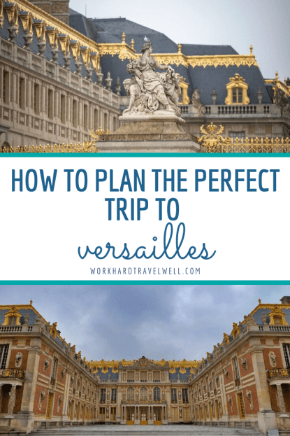 Tips for visiting the Palace of Versailles located near Paris, France