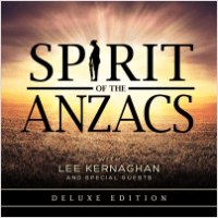 Lee Kernaghan - Spirit of the ANZACs