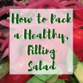 how-to-pack-a-healthy-filling-salad