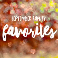 September Family Favorites