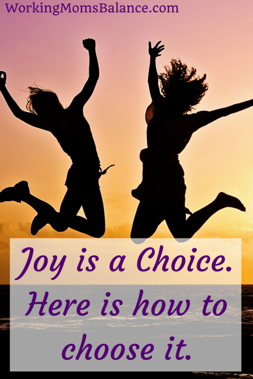 Joy doesn't just happen. You can't stumble into joy. You actually have to intentionally be joyful. Here is how to get there.