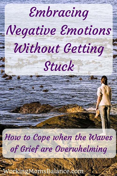 The waves of grief and painful emotions are intense and difficult to cope with. Here are some suggestions for pressing through to embrace the negative emotions without getting stuck in a pit of depression.