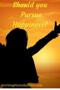 Should you actually Pursue Happiness-
