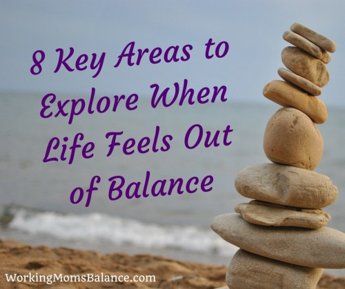 8 Key Areasto ExploreWhen LifeFeelsOut ofBalance