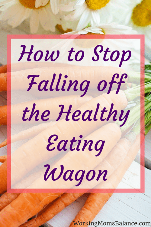 You make a commitment to eating healthy and starting a new diet. And then life happens and your plans are derailed. It seems to happen over and over again, and you never make any progress. You keep falling off the wagon and needing to start all over again. If you keep falling off the healthy eating wagon, then check out this post to learn how to get on and stay on the wagon, for life.
