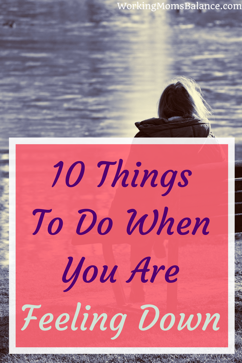 We all have days when we are feeling down. We feel defeated, hopeless, discouraged, or just downright depressed. Sometimes there is a valid reason we can point to, a disappointment or failure or difficult situation. Other times we can't really pinpoint a reason. Here are 10 things to do when you're feeling down.