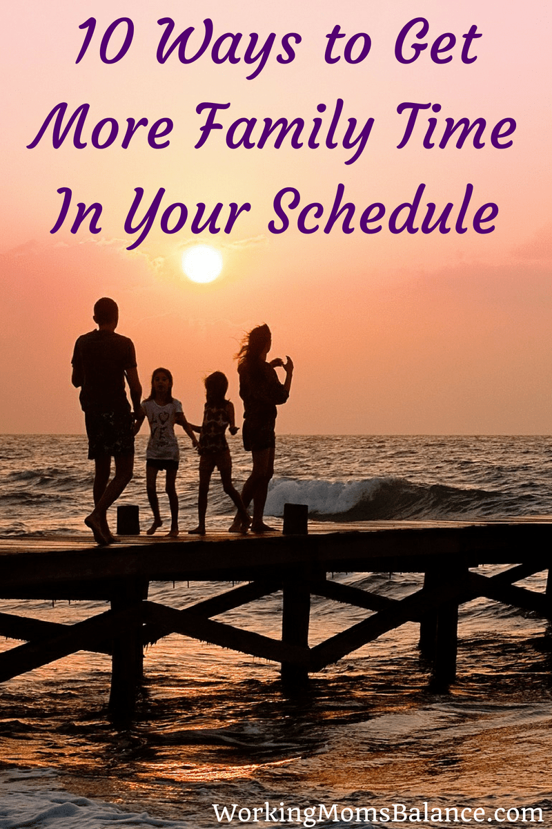 More family time is a goal for most families. This list of tips and strategies can help you prioritize your time and be intentional about creating more space in your schedule for quality family time. #family #qualitytime #timemanagement