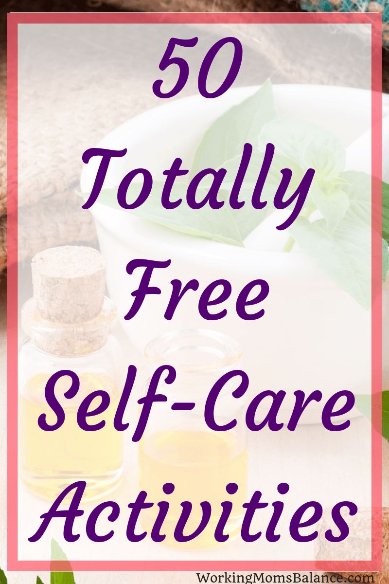 Self-care does not have to be expensive. In fact, use this list of 50 completely free self-care activities to find options for every area of your life.