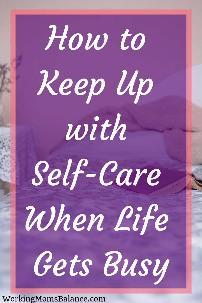 It is hard to keep up with self-care when life gets busy. Typically, taking care of yourself falls to the bottom of the list when we are stressed and our calendars are full. This post can help you learn how to prioritize and fit self-care into your busiest seasons of life. #selfcare #busy #workingmom