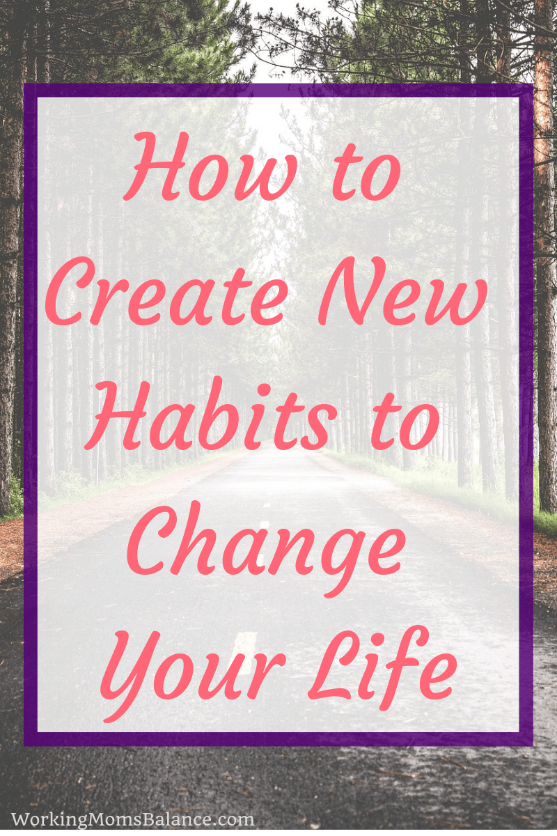 Your life is created by the things you do every day. Here are 10 tips that will teach you how to create new habits and change your life for the better.