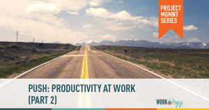 PUSH: Productivity at Work: Part 2 – You