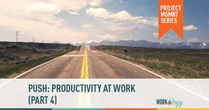 PUSH: Productivity at Work, Part 4: Creative Blocks