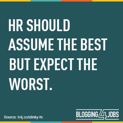 hr-assume-best-expect-worst