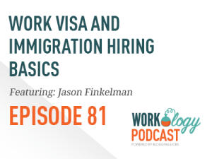 Ep 81 – Work Visa & Immigration Basics Including HB1 Visas