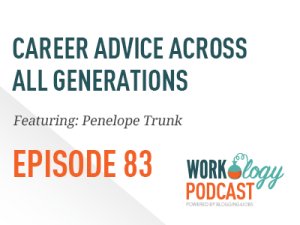 Ep 83 – Career Advice for All Generations From Penelope Trunk #fivegenwork