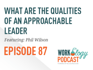 Ep 87 – What Are the Qualities of an Approachable Leader?