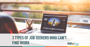3 Types of Job Hunters Who Can't Find Work