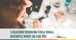 5 Reasons Working for a Small Business Might Be Right for You