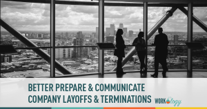 How to Prepare & Communicate Company Layoffs