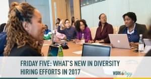 Friday Five: Diversity Hiring in 2017