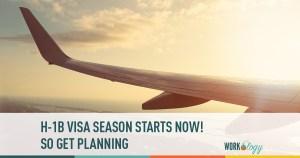 Start Planning for the H-1B Visa Season NOW