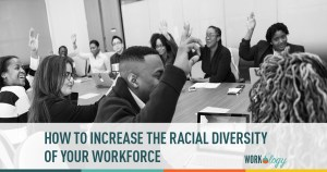 How to Increase Workforce Racial Diversity